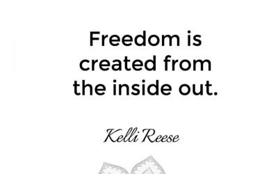 Freedom is Created from the Inside Out